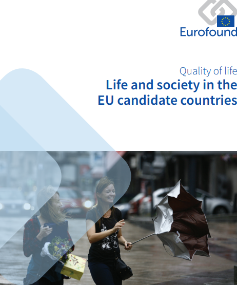 Report: Life and society in the EU candidate countries by Eurofound